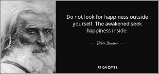 peter deunov quote do not look for happiness outside yourself  do not look for happiness outside yourself the awakened seek happiness inside peter