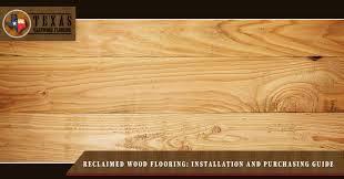 reclaimed wood flooring installation and purchasing guide