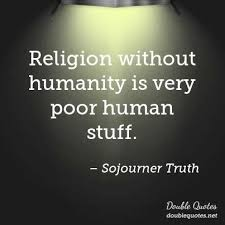 Sojourner Truth Quotes Custom Religion Without Humanity Is Very Poor Human Stuff Sojourner