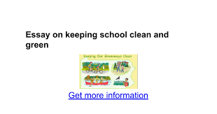 essay on keeping school clean and green google docs