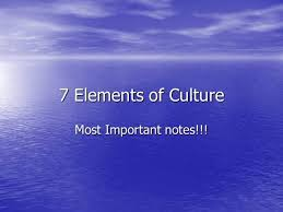 7 Elements Of Culture 7 Elements Of Culture Authorstream