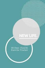 Food And Exercise Trackers New Life 80 Days Food Exercise Tracker Food Planner