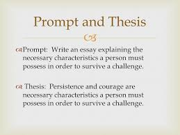 prompt write an essay explaining the necessary characteristics a prompt write an essay explaining the necessary characteristics a person must possess in