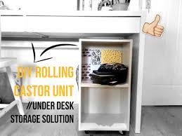 DIY Rolling Castor Unit   Under Desk Storage Solution