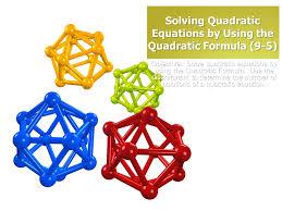 1 solving quadratic equations by using the quadratic formula 9 5