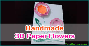 Chart Paper Flower Making How To Make Handmade 3d Paper Flowers Paper Crafts Tuts Corner