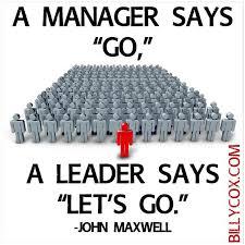Quot Impressive Leadership A Manager Says Quot Go Quot A Leader Says Quot Let 48 S