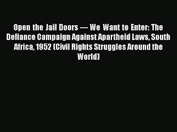 Download Open The Jail Doors We Want To Enter The Defiance Campaign Against Apartheid Laws