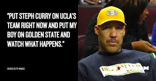 Lavar Ball Quotes Inspiration Lonzo Ball's Dad Said His Son Is Better Than Steph Curry Here's