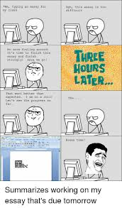 ✅ best memes about typing an essay typing an essay memes break tiand tomorrow typing an essay for my class no more