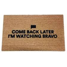 Decorating coir door mats pics : Come Back Later I'm Watching Bravo Coir Doormat