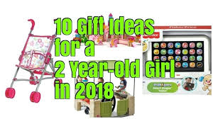 Full Size of Top Gifts 2 Yr Old Girl Best Present Toys For Years Uk Gift Cool Australia Ideas Two