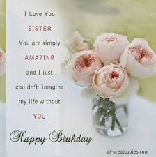 best happy birthday sister ideas sister  i love you sister happy birthday