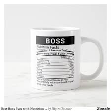 Flavor black brew flash brew caffeine 140mg diet type gluten free, vegan, keto calories. Best Boss Ever With Nutrition Facts Coffee Mug Zazzle Com In 2020 Mugs Coffee Mugs Best Boss