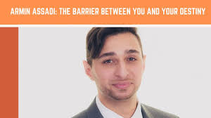 The Barrier Between You And Your Destiny - Armin Assadi - Leading ...