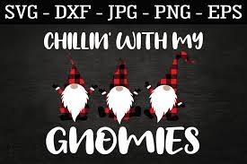 Perfect for cricut christmas crafts to make and sell. Chillin With My Gnomies Christmas Svg Dxf Eps Gnome Svg 390629 Cut Files Design Bundles