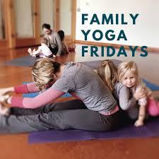 family yoga fridays ages 2 10