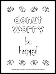 Children's coloring pages for boys and girls. Cute Donut Worry Be Happy Coloring Page Free Printable The Art Kit