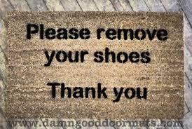 Doormat please remove shoes doormat images : Please remove your shoes, Thank you doormat | Damn Good Doormats