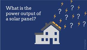 Solar Panel Output How Much Do Solar Panels Produce