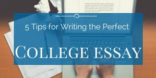 tips on how to write the perfect college essay college essay