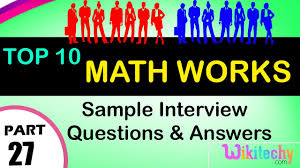 math works top most interview questions and answers for freshers math works top most interview questions and answers for freshers experienced tips online videos