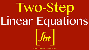 solving two step linear equations fbt