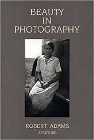 beauty in photography essays in defense of traditional values  beauty in photography essays in defense of traditional values amazon co uk robert adams 9780893813680 books