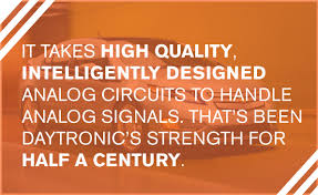daytronic quality trusted products since 1954 it takes high quality intelligently designed analog circuits to handle analog signals that s been