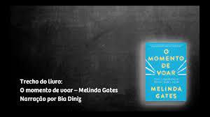 Trecho do livro O momento de Voar de Melinda Gates - YouTube