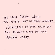 Lost Dream Quotes Best Of You Still Dream About The People Lost In Your Memory Fabricated By