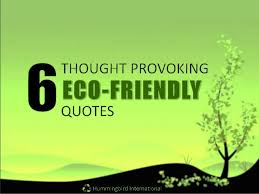 Friendly Quotes Amazing 48 Thought Provoking EcoFriendly Quotes