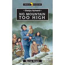 Gladys Aylward--No Mountain Too High - Kids Faith Books