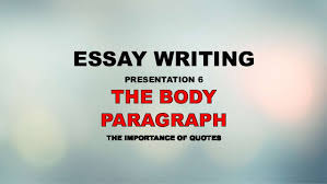 essay writing writing the body paragraph essay writing presentation 6