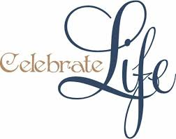 Celebrate Life Quotes Amazing Celebration Of Life Quotes Endearing Celebrate Life Day Wishes