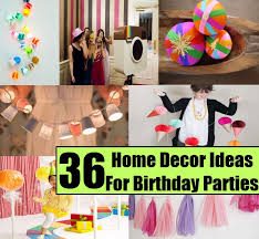 36 amazing home decor ideas for birthday parties to make your