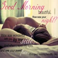 Good Morning Love Quotes Best of Good Morning My Love Quotes Good Morning Love Quotes Gorgeous Good
