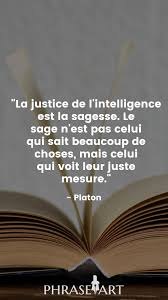 Platon est l'inventeur de la théorie des formes : Platon La Justice De L Intelligence Est La Sagesse Le Sage N Est