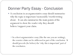 argumentative writing bell activity take out your study guide donner party essay conclusion a conclusion in an argumentative essay should summarize why the topic