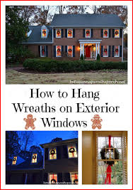 hang wreaths on exterior windows