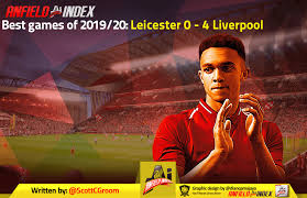 Liverpool romped to a dominant victory over leicester city, extending their lead atop the table to 13 points with a game in hand and putting one hand. Best Games Of 2019 20 Leicester 0 4 Liverpool