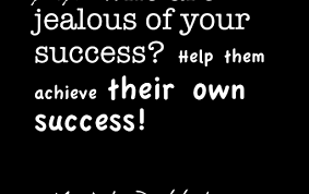 How To Deal With People Who Are Jealous Of Your Success Beauteous Quotes About Jealousy In Friendship