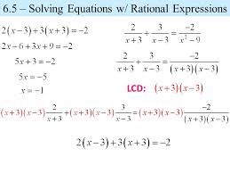 2 lcd 6 5 solving equations w rational expressions