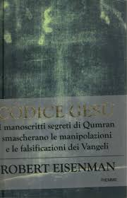 Qumran is an archaeological site in the west bank managed by israel's qumran national park. Codice Gesu Robert Eisenman Cristianesimo Religione Libreria Dimanoinmano It