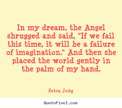 Quotes About My Dream Best Of Friendship Quotes In My Dream The Angel Shrugged And Said If We