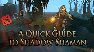 dota 2 guide shadow shaman done quick youtube