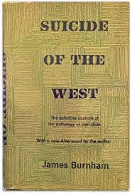 suicide of the west an essay on the meaning and destiny of  suicide of the west an essay on the meaning and destiny of liberalism