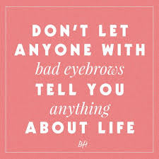 Classic Quotes On Beauty Best Of Eyebrow Quotes Gallery Eye Makeup Ideas 24