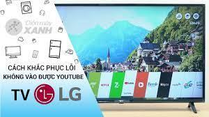 Hướng dẫn khắc phục lỗi vào YouTube trên smart tivi LG • Điện máy XANH -  YouTube