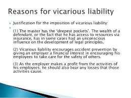 vicarious liability 7  justification for the imposition of vicarious liability